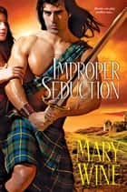 Improper Seduction ebook by Mary Wine