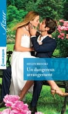 Un dangereux arrangement ebook by Helen Brooks