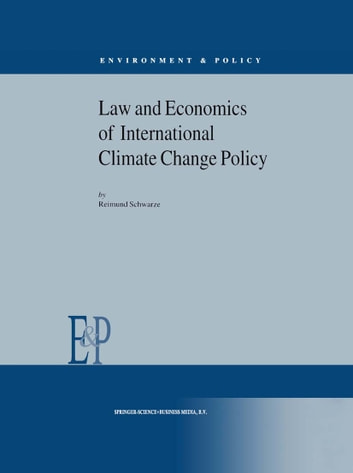 Law and Economics of International Climate Change Policy ebook by John O. Niles,Eric Levy,R. Schwarze