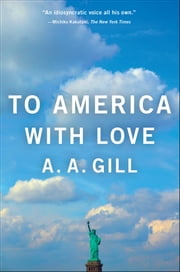 To America with Love ebook by A.A. Gill