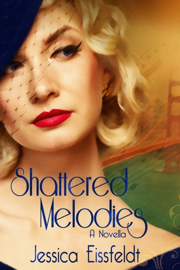Shattered Melodies - A Sweethearts & Jazz Nights Novella ebook by Jessica Eissfeldt