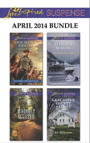 Love Inspired Suspense April 2014 Bundle - Top Secret Identity\Wrongly Accused\Perilous Waters\Lancaster County Target ebook by Sharon Dunn,Laura Scott,Sandra Orchard,Kit Wilkinson