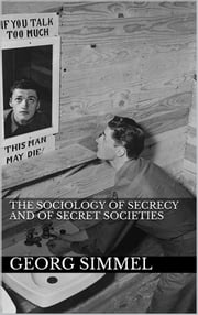 The Sociology of Secrecy and of Secret Societies ebook by Georg Simmel