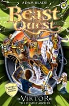 Beast Quest: Special 11: Viktor the Deadly Archer ebook by Adam Blade