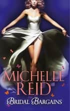 Bridal Bargains: The Tycoon's Bride / The Purchased Wife / The Price Of A Bride (Mills & Boon M&B) ebook by Michelle Reid