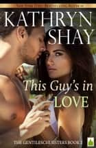 This Guy's in Love ebook by Kathryn Shay