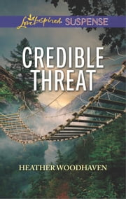 Credible Threat ebook by Heather Woodhaven