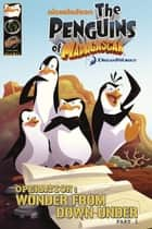 Penguins of Madagascar: Wonder from Down Under Part 1 ebook by Dale Server, Jackson Lanzing