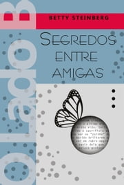 O LADO B: Segredos entre amigas ebook by Kobo.Web.Store.Products.Fields.ContributorFieldViewModel