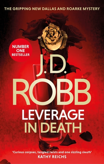 Leverage in Death - An Eve Dallas thriller (Book 47) ebook by J. D. Robb