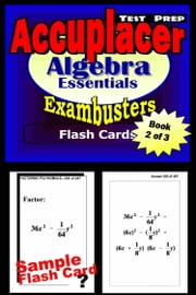 Accuplacer Test Prep Algebra Review--Exambusters Flash Cards--Workbook 2 of 3 - Accuplacer Exam Study Guide ebook by Accuplacer Exambusters