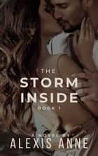 The Storm Inside ebook by Alexis Anne