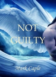 Not Guilty ebook by Mark Caple