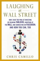 Laughing at Wall Street ebook by Chris Camillo