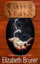 Copper Visions ebook by Elizabeth Bruner
