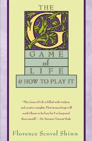 The Game of Life ebook by Florence Scovel Shinn