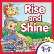 Rise and Shine Read Along ebook by Kim Mitzo Thompson,Karen Mitzo Hilderbrand,Ron Kauffman