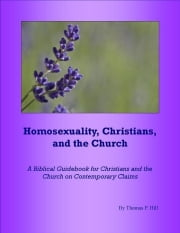Homosexuality, Christians, and the Church ebook by Thomas Hill