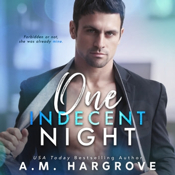 One Indecent Night - West Sisters Novel Book 1 audiobook by A.M. Hargrove