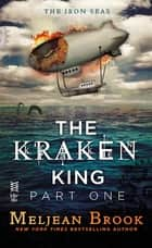 The Kraken King Part I ebook by Meljean Brook