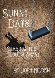 Sunny Days: Chasing the Clouds Away (You're The Inspiration Book 1) ebook by Josh Hilden