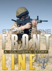 Frontline: A Soldier's Story ebook by Steve Stone
