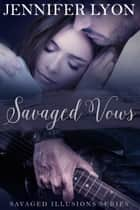 Savaged Vows ebook by Jennifer Lyon