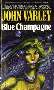 Blue Champagne ebook by John Varley