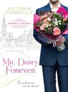 Mr. Darcy Forever ebook by Victoria Connelly