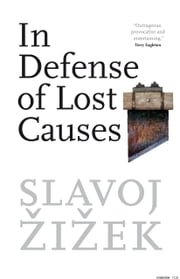 In Defense of Lost Causes ebook by Slavoj Zizek