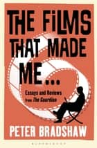 The Films That Made Me... ebook by