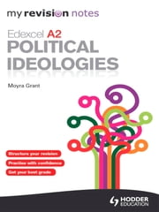 My Revision Notes: Edexcel A2 Political Ideologies ePub ebook by Moyra Grant
