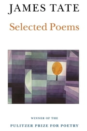 Selected Poems ebook by James Tate
