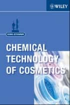 Kirk-Othmer Chemical Technology of Cosmetics ebook by Kirk-Othmer