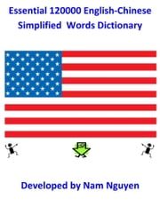 Essential 120000 English-Chinese Simplified Words Dictionary ebook by Nam Nguyen