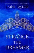 Strange the Dreamer - The enchanting international bestseller ebook by Laini Taylor