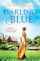 Darling Blue - The new historical romance from the author of THE HOURGLASS ebook by Tracy Rees