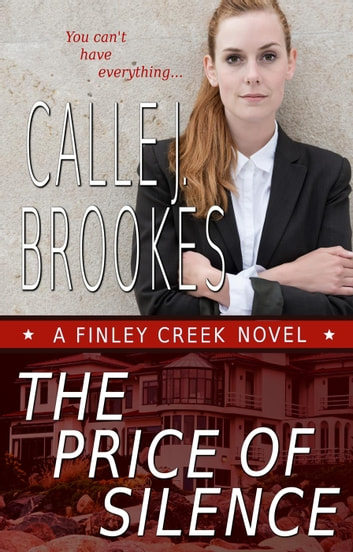 The Price of Silence - Finley Creek, #3 ebook by Calle J. Brookes