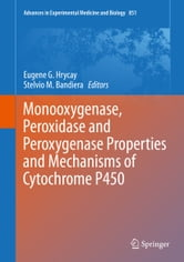 Monooxygenase, Peroxidase and Peroxygenase Properties and Mechanisms of Cytochrome P450 ebook by