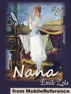 Nana (Mobi Classics) ebook by Emile Zola, Ernest Alfred Vizetelly  (Translator)
