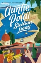 Auntie Poldi and the Sicilian Lions 電子書 by Mario Giordano, John Brownjohn