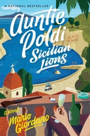 Auntie Poldi and the Sicilian Lions ebook by Mario Giordano, John Brownjohn