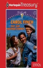 Not Just Another Cowboy ebook by Carol Finch