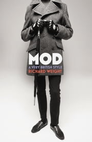 MOD - From Bebop to Britpop, Britain's Biggest Youth Movement ebook by Richard Weight