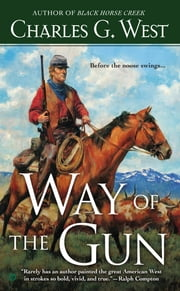 Way of the Gun ebook by Charles G. West