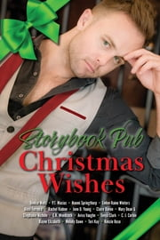 Storybook Pub Christmas Wishes ebook by Tonya Clark, Naomi Springthorp, Denise Wells,...