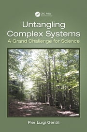 Untangling Complex Systems - A Grand Challenge for Science ebook by Pier Luigi Gentili