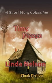 Time Pieces: A Short Story Collection ebook by Linda Nelson