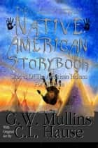 The Native American Story Book Stories Of The American Indians For Children ebook by G.W. Mullins, C.L. Hause
