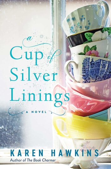 A Cup of Silver Linings ebook by Karen Hawkins
